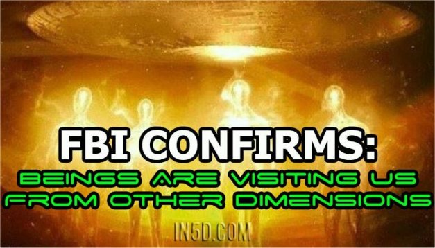 "FBI Confirms: ""Beings Are Visiting Us From Other Dimensions"""