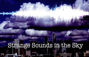 Strange sky sounds: Metallic, groaning, trumpet-like noises heard worldwide Strange_sounds_in_the_sky