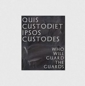 anarchy who will guard the guards juvenal quote