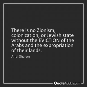 modern day propaganda zionism ariel sharon quote
