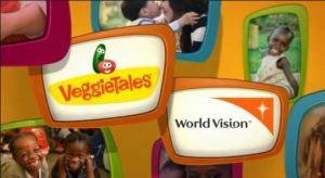 veggie tales + world vision
